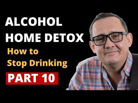 Home alcohol detox | how to stop drinking part 10