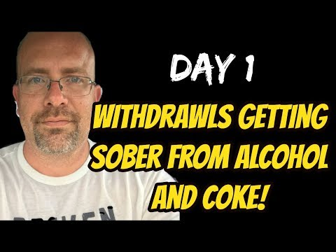 Day 1 withdrawals getting sober from alcohol and coke!