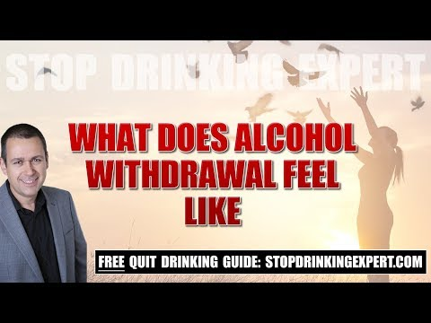 What does alcohol withdrawal feel like?