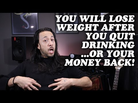 You will lose weight after you quit drinking beer, wine, and liquor! : episode 18