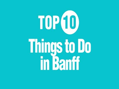 Top 10 things to do in banff