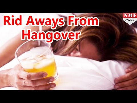 Easy tips to get rid of alcoholic hangover !!!