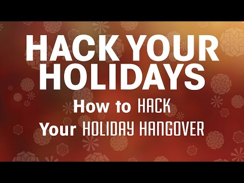 Part 1 - how to hack your holiday hangover