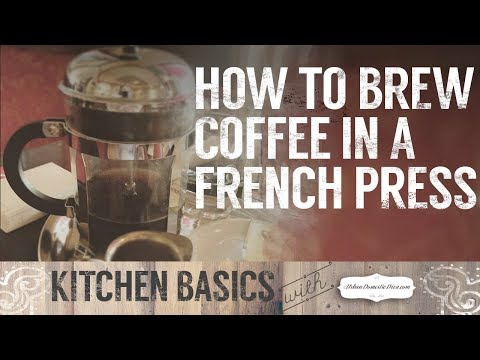 How to brew coffee in a french press, kitchen basics
