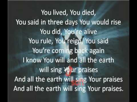 All the earth will sing your praises w/lyrics