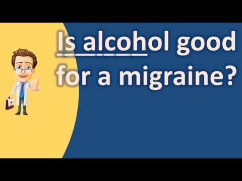 Is alcohol good for a migraine ? | top health faq channel