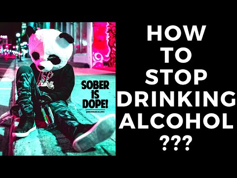 Stop drinking alcohol, wine, and beer today (sober up fast)
