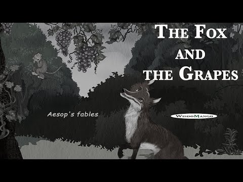The fox & the grapes - aesop (important life lesson)