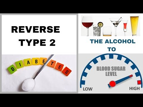 Reverse type 2 diabetes - the alcohol to blood sugar problems