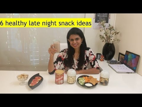 6 healthy late night snack ideas