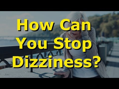 How can you stop dizziness?
