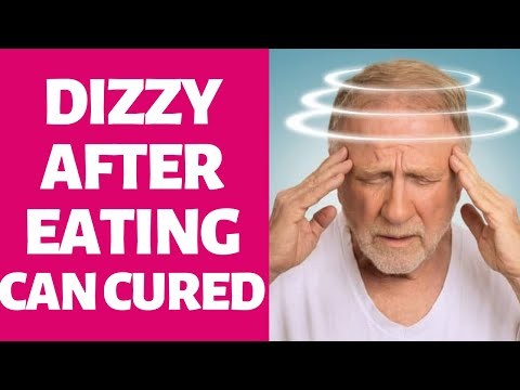 Why people feel dizzy after eating - best vertigo treatment at home