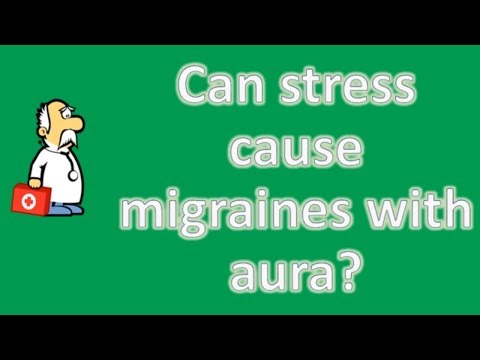 Can stress cause migraines with aura ? | good health and more