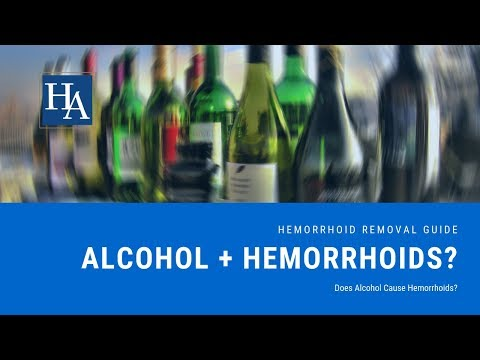 Does alcohol cause hemorrhoids? - alcohol and hemorrhoids guide