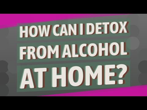 How can i detox from alcohol at home?
