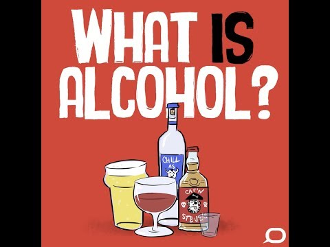 Part 1: what is alcohol and how does it make us drunk?